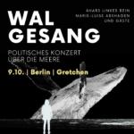 Walgesang - Politisches Konzert über die Meere